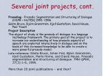 several joint projects cont