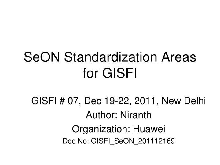 Seon standardization areas for gisfi