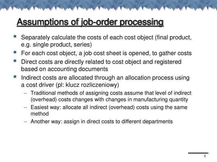 Assumptions of job-order processing