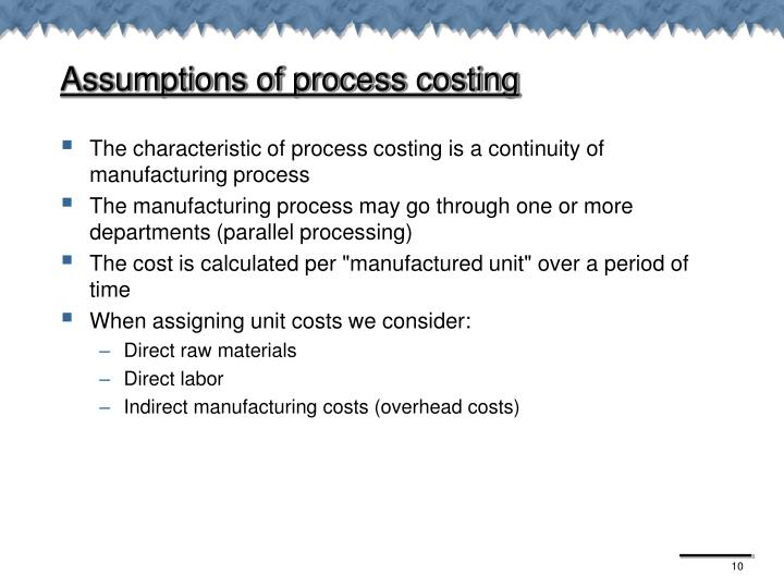 Assumptions of process costing
