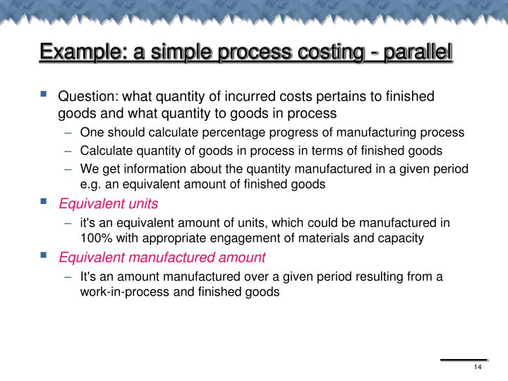 Example: a simple process costing - parallel