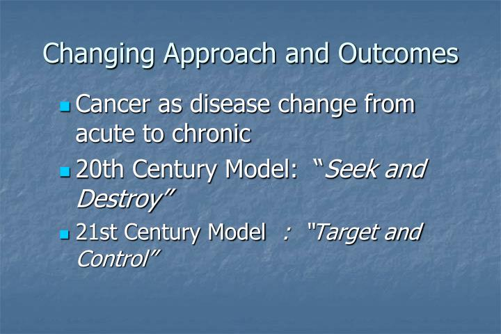 Changing Approach and Outcomes
