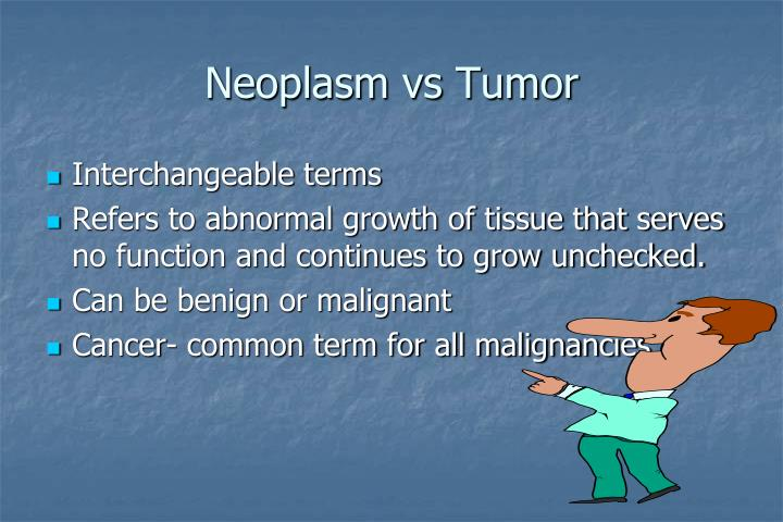 Neoplasm vs Tumor