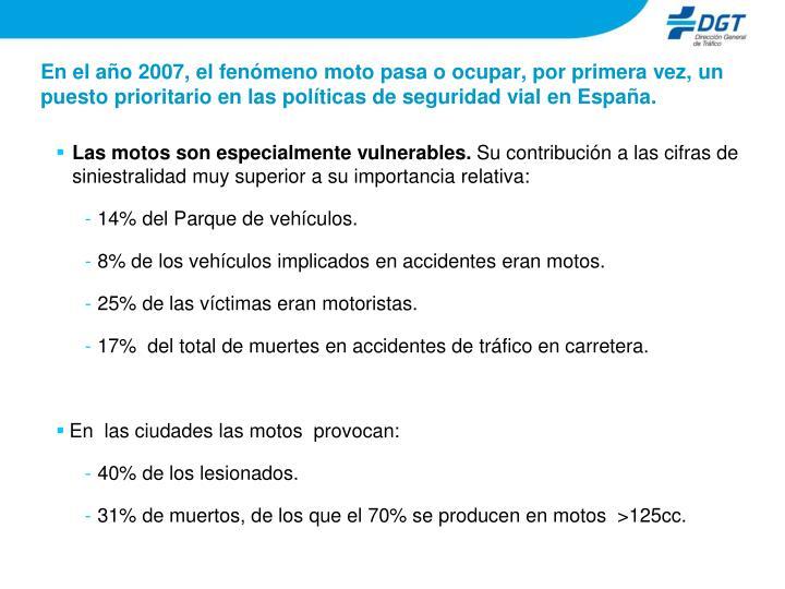 En el año 2007, el fenómeno moto pasa o ocupar, por primera vez, un puesto prioritario en las políticas de seguridad vial en España.