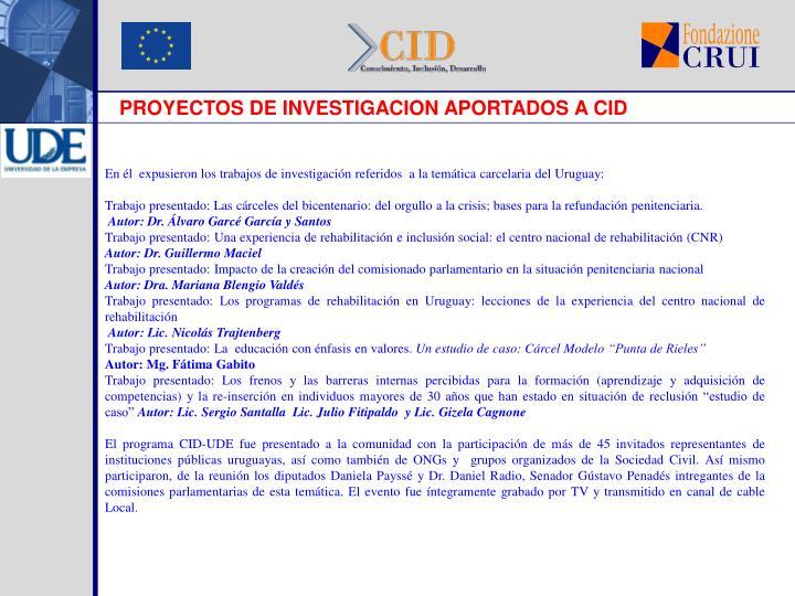 PROYECTOS DE INVESTIGACION APORTADOS A CID
