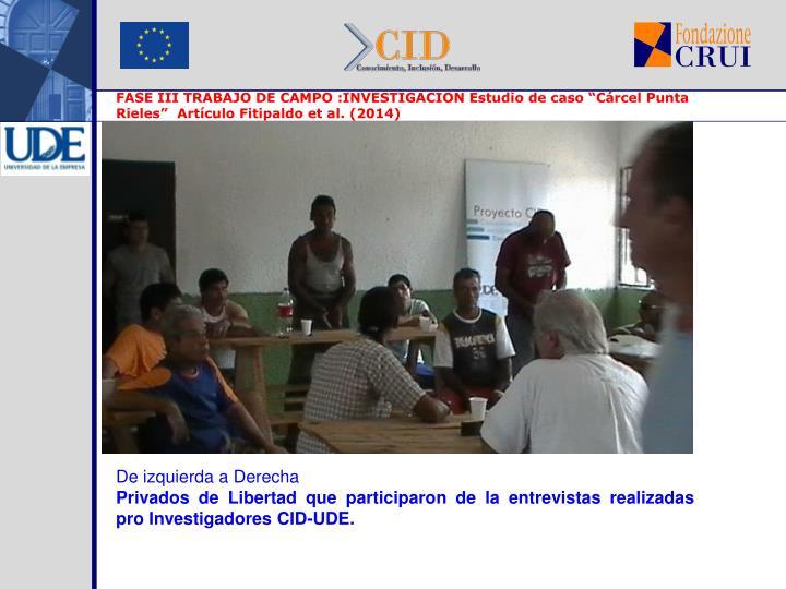 """FASE III TRABAJO DE CAMPO :INVESTIGACION Estudio de caso """"Cárcel Punta Rieles""""  Artículo Fitipaldo et al. (2014)"""