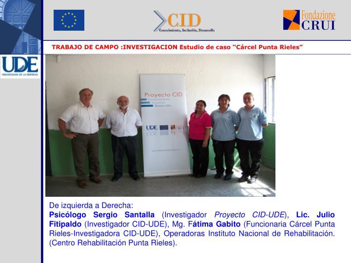 """TRABAJO DE CAMPO :INVESTIGACION Estudio de caso """"Cárcel Punta Rieles"""""""