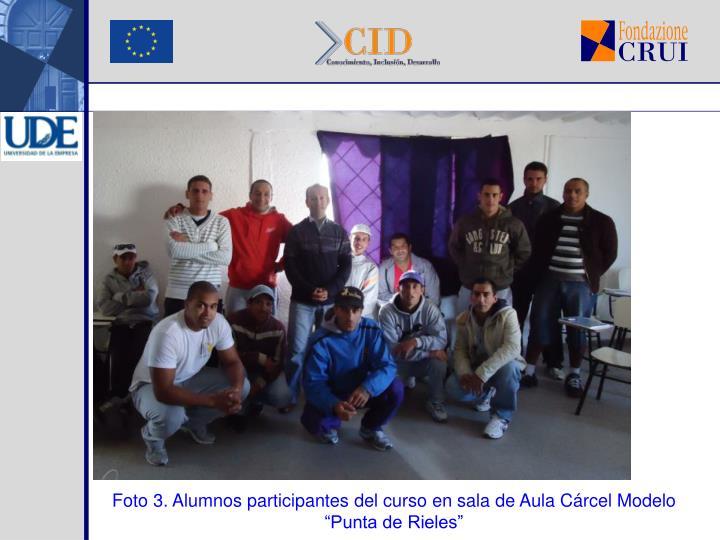 "Foto 3. Alumnos participantes del curso en sala de Aula Cárcel Modelo ""Punta de Rieles"""