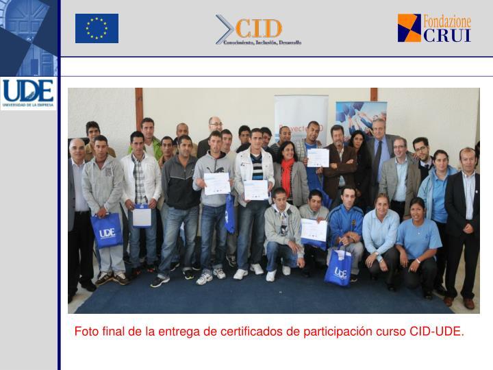 Foto final de la entrega de certificados de participación curso CID-UDE.