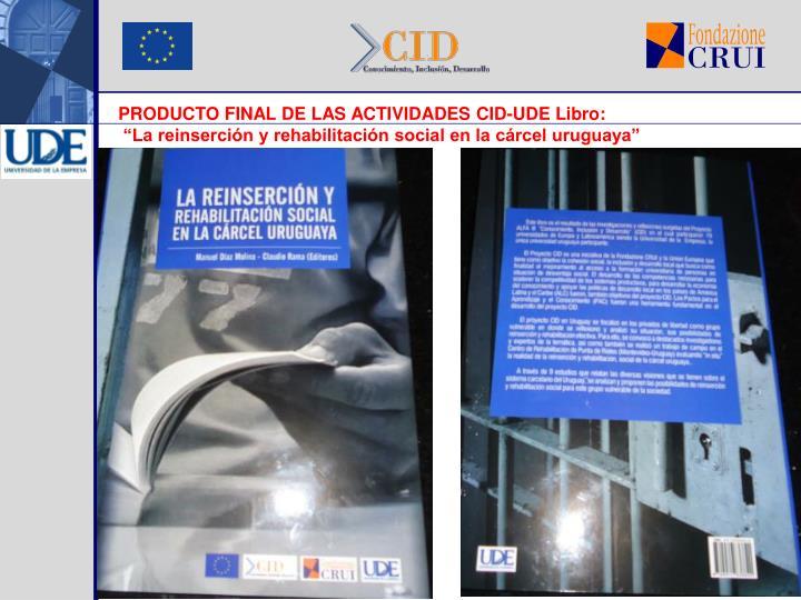 PRODUCTO FINAL DE LAS ACTIVIDADES CID-UDE Libro: