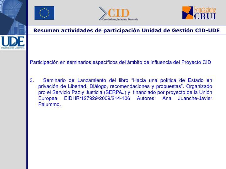 Resumen actividades de participación Unidad de Gestión CID-UDE