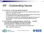 sif outstanding issues
