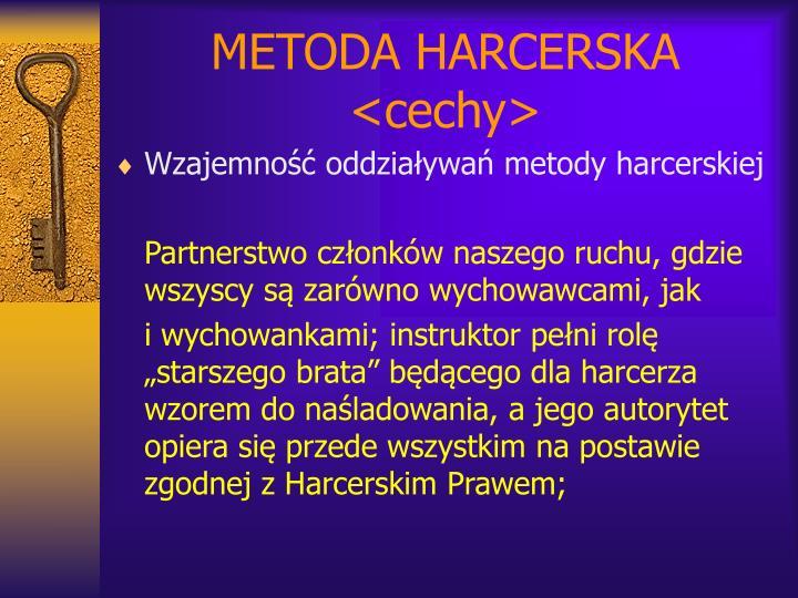 METODA HARCERSKA