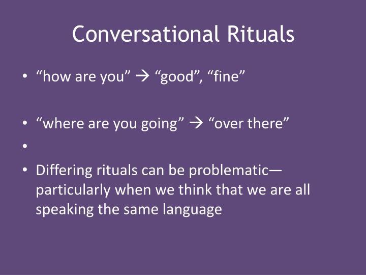 Conversational Rituals