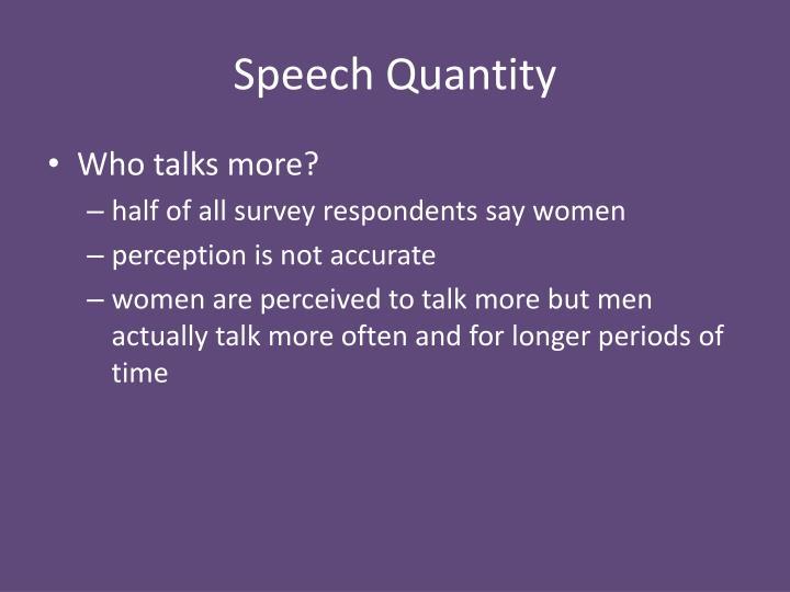 Speech Quantity