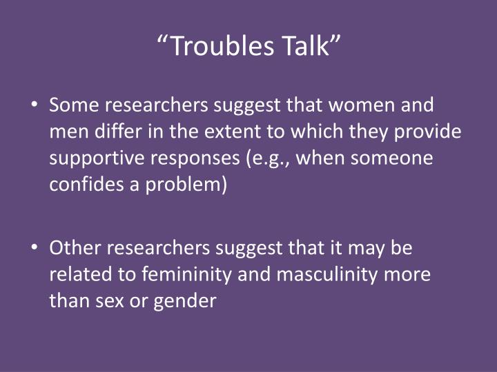 """Troubles Talk"""