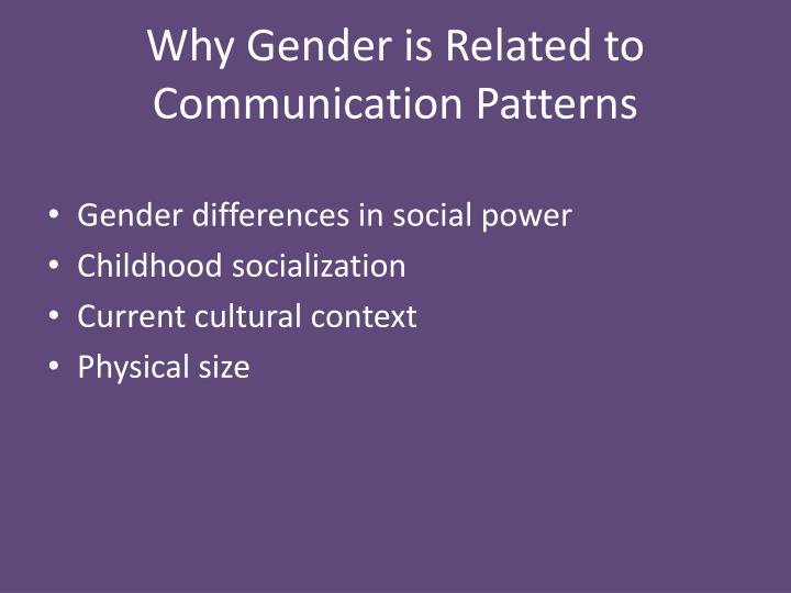 Why Gender is Related to Communication Patterns