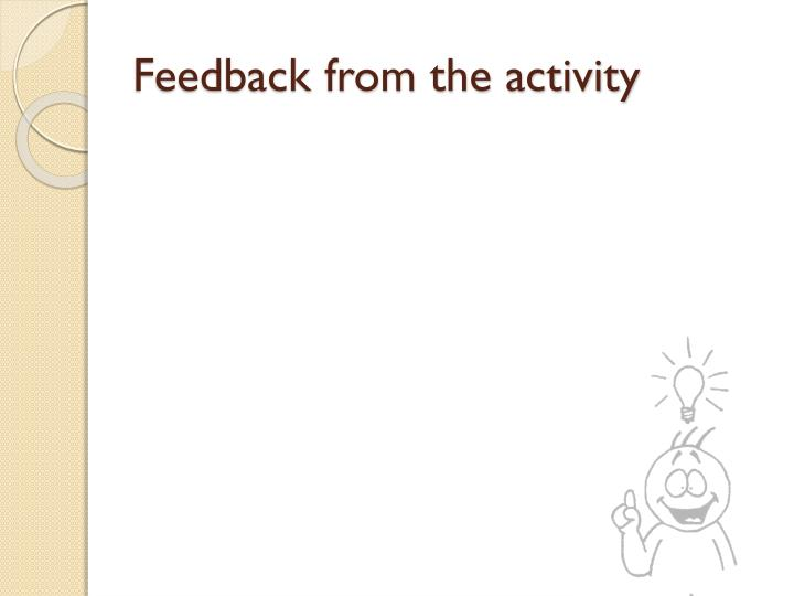 Feedback from the activity