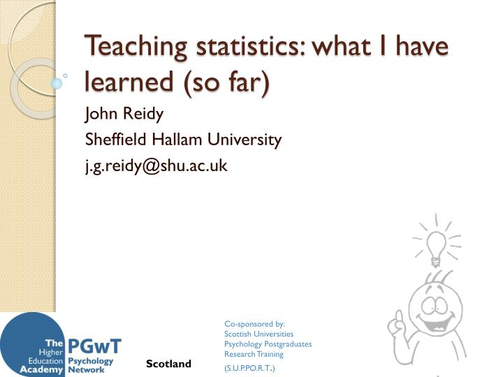 Teaching statistics what i have learned so far
