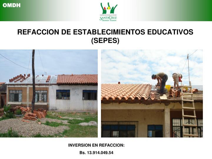 REFACCION DE ESTABLECIMIENTOS EDUCATIVOS (SEPES)