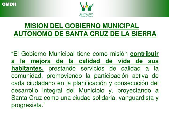 MISION DEL GOBIERNO MUNICIPAL AUTONOMO DE SANTA CRUZ DE LA SIERRA