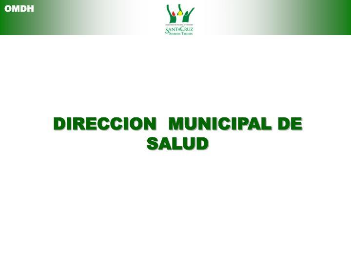 DIRECCION  MUNICIPAL DE  SALUD