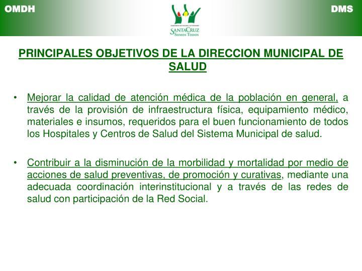 PRINCIPALES OBJETIVOS DE LA DIRECCION MUNICIPAL DE SALUD