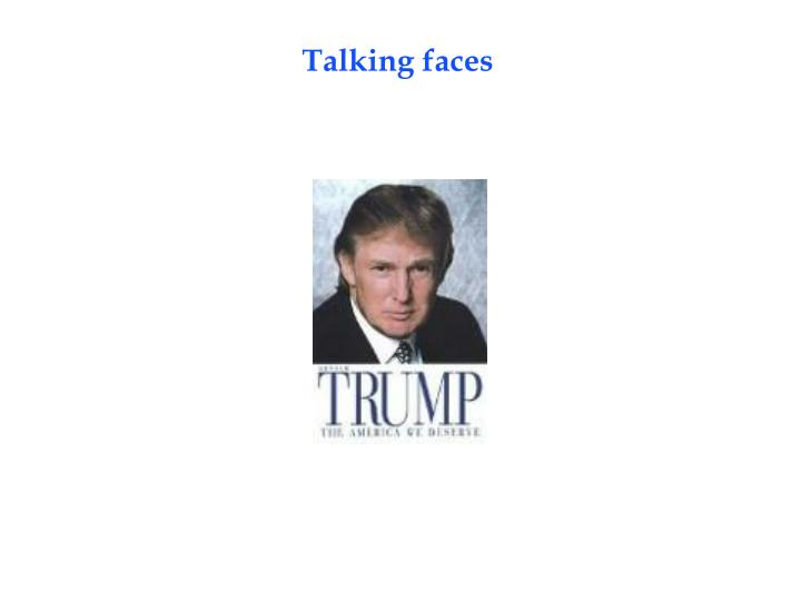 Talking faces