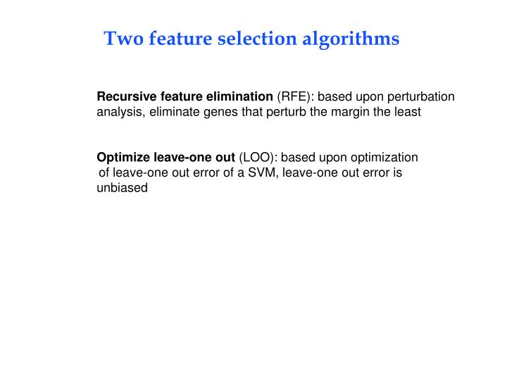 Two feature selection algorithms