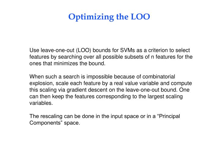 Optimizing the LOO