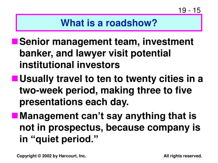 What is a roadshow?