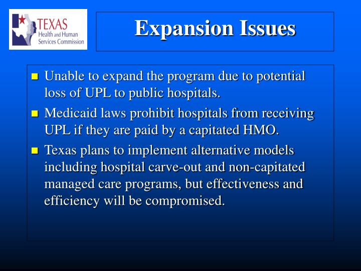 Unable to expand the program due to potential loss of UPL to public hospitals.