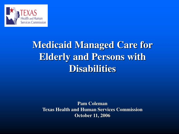 Medicaid Managed Care for Elderly and Persons with Disabilities