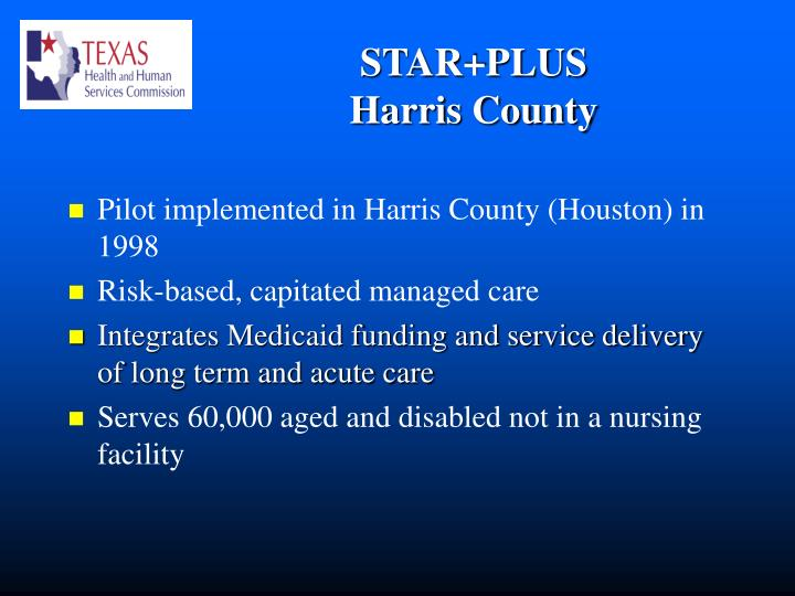 Pilot implemented in Harris County (Houston) in 1998