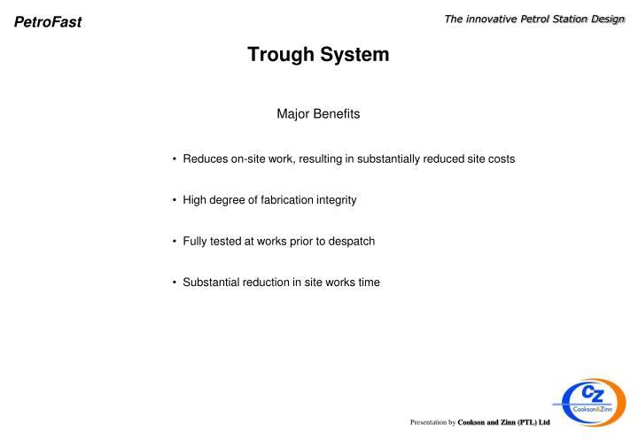 Trough System