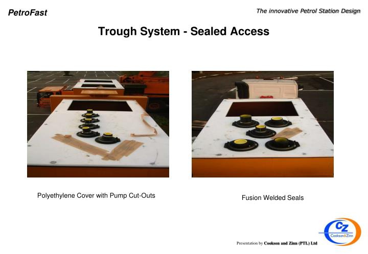 Trough System - Sealed Access