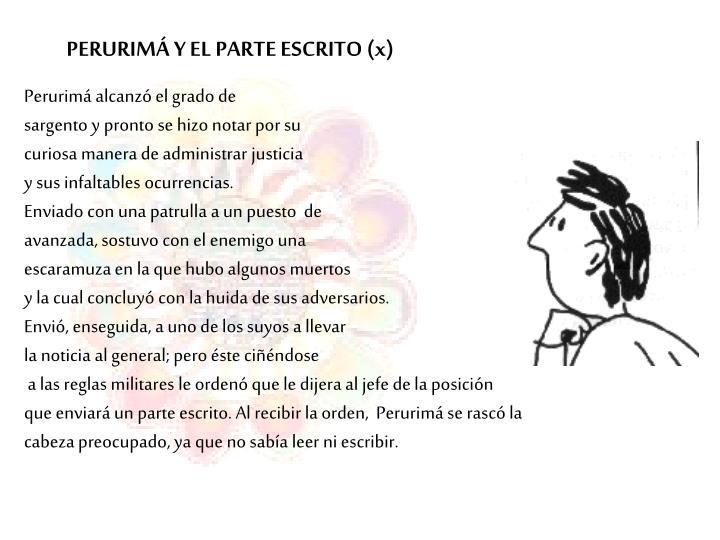 PERURIMÁ Y EL PARTE ESCRITO (x)