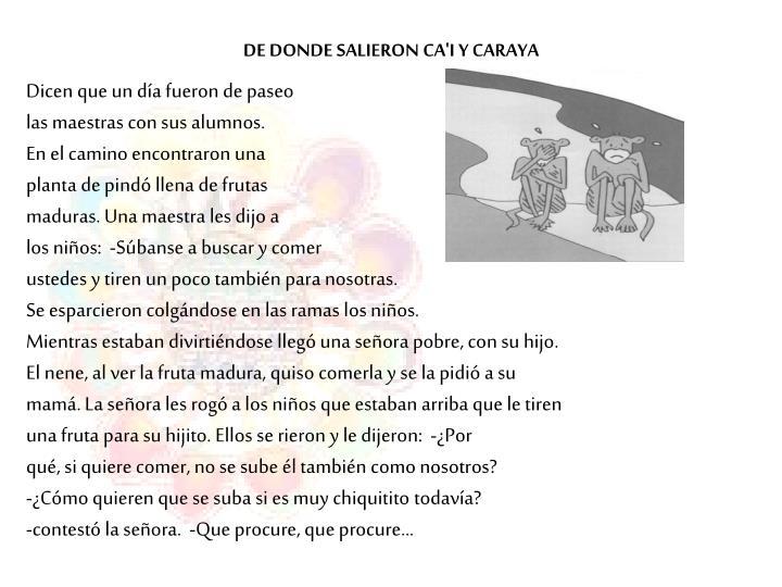 DE DONDE SALIERON CA'I Y CARAYA