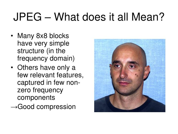 JPEG – What does it all Mean?