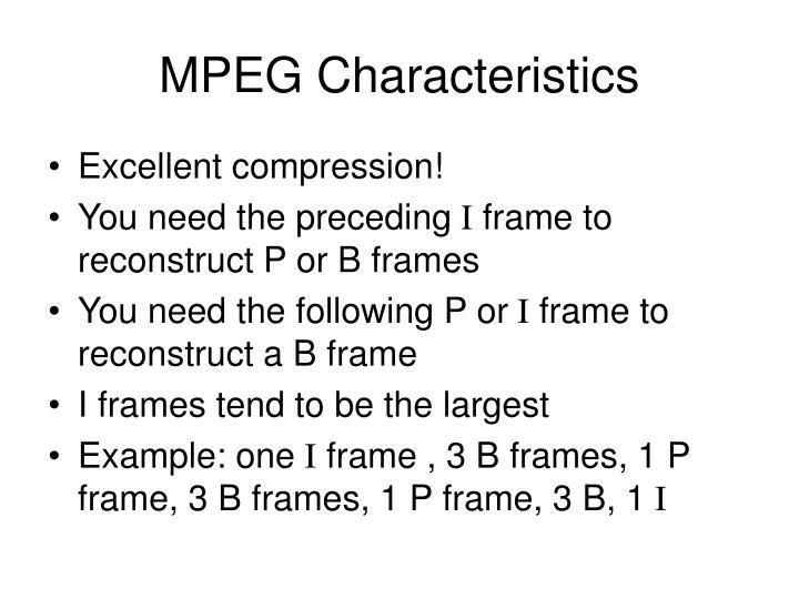 MPEG Characteristics