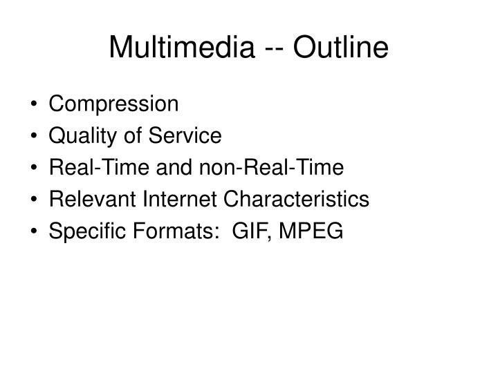 Multimedia -- Outline