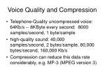 voice quality and compression