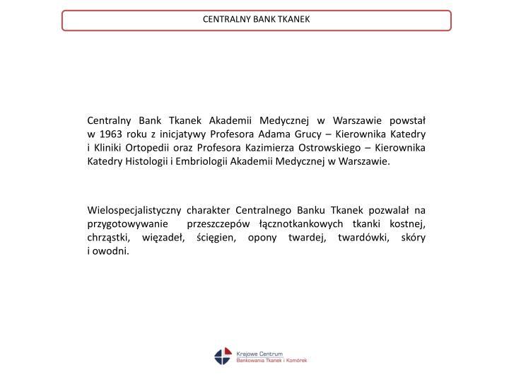 CENTRALNY BANK TKANEK