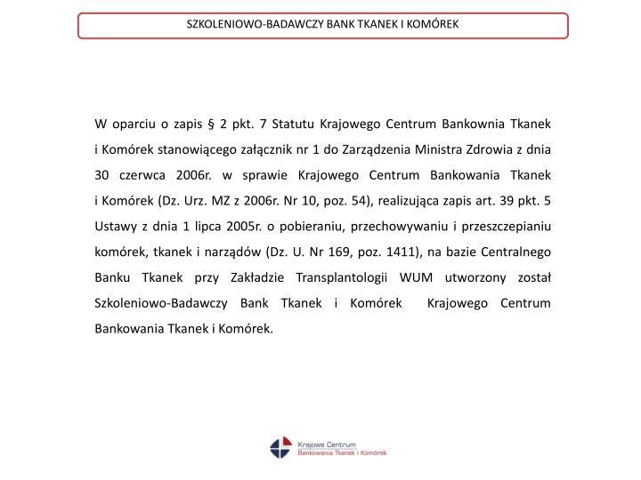 SZKOLENIOWO-BADAWCZY BANK TKANEK I KOMÓREK