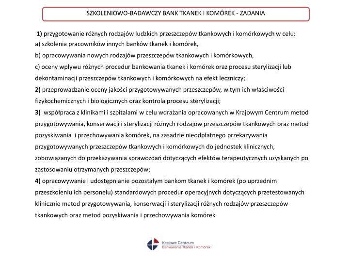 SZKOLENIOWO-BADAWCZY BANK TKANEK I KOMÓREK - ZADANIA