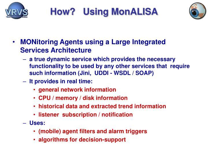 How?   Using MonALISA