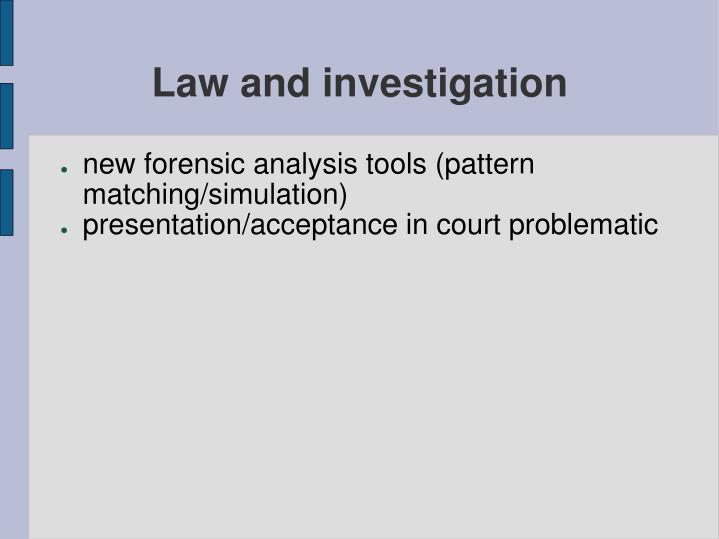 Law and investigation