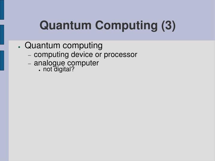 Quantum Computing (3)