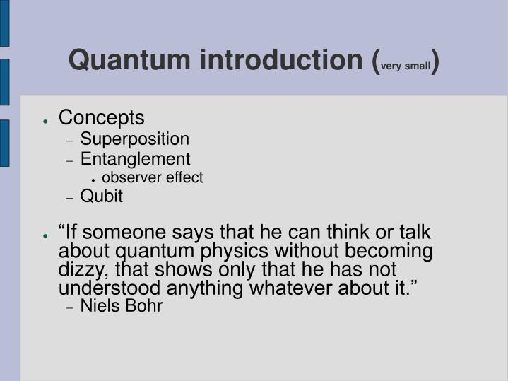 Quantum introduction very small