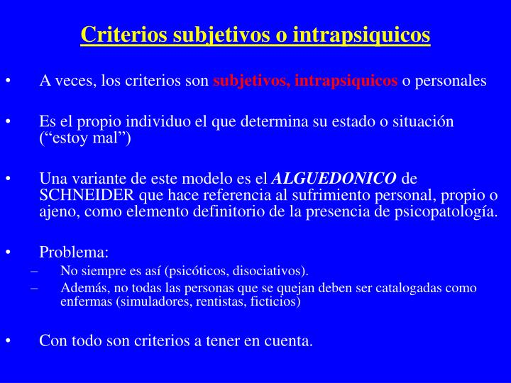 Criterios subjetivos o intrapsiquicos